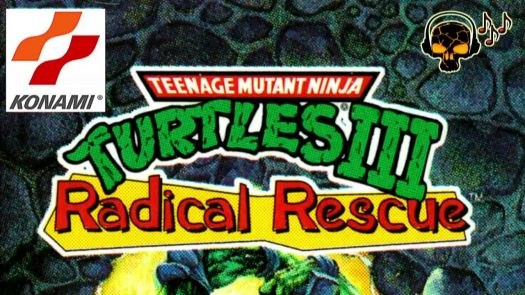 Teenage Mutant Ninja Turtles III - Radical Rescue